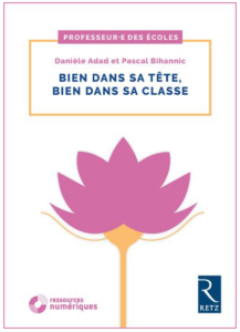 Livre Bien dans sa tête, bien dans sa classe Pascal Bihannic Danièle Adad Editions Retz